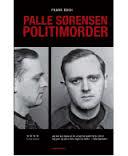 Drabet på fire betjente udløste fængsel på livstid til Palle Sørensen, der dog via Sdr. Omme Statsfængsel kom på fri fod efter flere end 30 år bag tremmer.